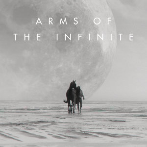 Arms Of The Infinite