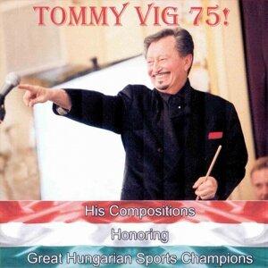 Tommy Vig 75!