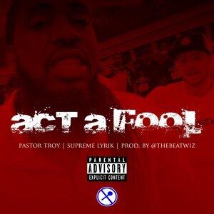 Act a Fool (feat. Supreme Lyrik)