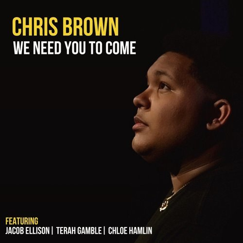 We Need You to Come (feat. Jacob Ellison, Terah Gamble & Chloe Hamlin)