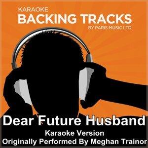 Dear Future Husband (Originally Performed By Meghan Trainor) [Karaoke Version]