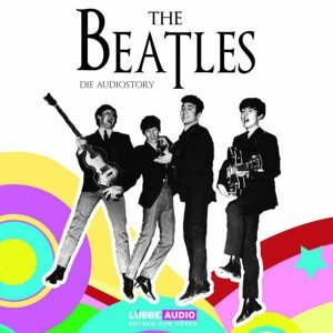 The Beatles - Die Audiostory