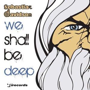 We Shall Be Deep