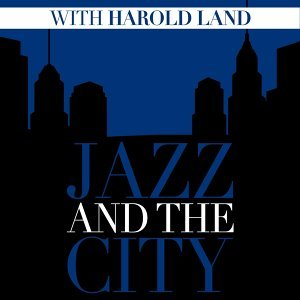 Jazz And The City With Harold Land