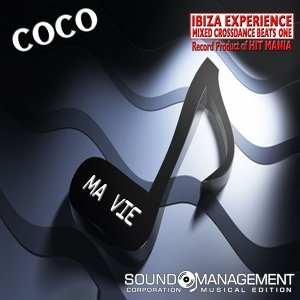Ma vie - Ibiza Experience Mixed Crossdance Beats One Record Product of Hit Mania