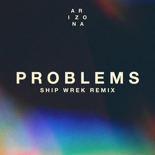 Problems - Ship Wrek Remix