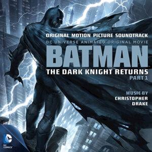 Batman: The Dark Knight Returns, Pt. 1 (Original Motion Picture Soundtrack)