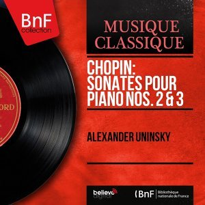 Chopin: Sonates pour piano Nos. 2 & 3 - Mono Version