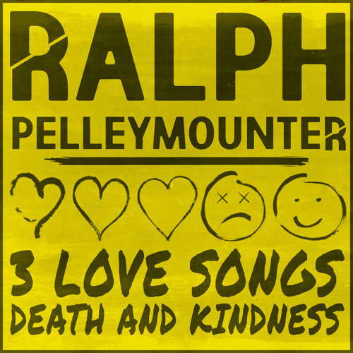 3 Love Songs, Death and Kindness