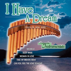 I Have A Dream - Romantic Instrumentals: Panflute