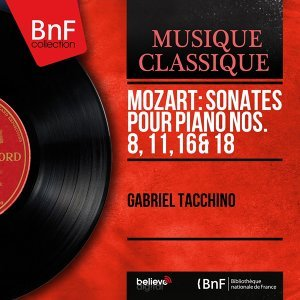 Mozart: Sonates pour piano Nos. 8, 11, 16 & 18 - Stereo Version