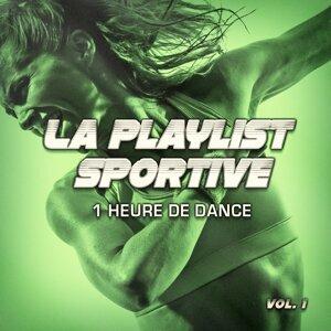 La playlist sportive, Vol. 1 : 1 heure de Dance pour votre séance de sport et de fitness