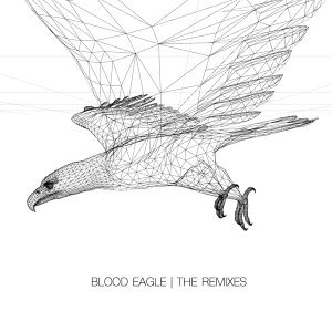Blood Eagle - The Remixes
