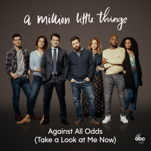 "Against All Odds (Take a Look at Me Now) - From ""A Million Little Things: Season 2"""