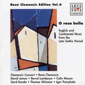 O Rosa Bella - English & Continental Music From The Late Gothic Period