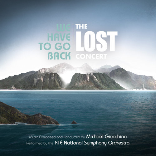 We Have to Go Back: The LOST Concert - Live from National Concert Hall, Dublin / June 2019
