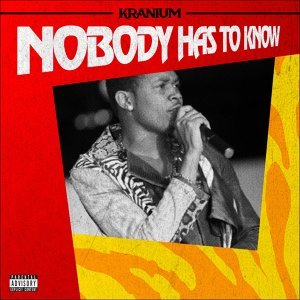 Nobody Has To Know