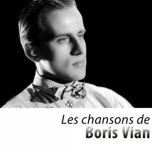 Les chansons de Boris Vian - Remasterisé