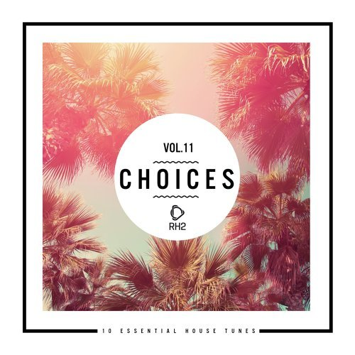 Choices - 10 Essential House Tunes, Vol. 11