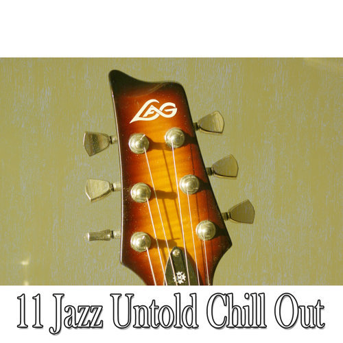 11 Jazz Untold Chill Out