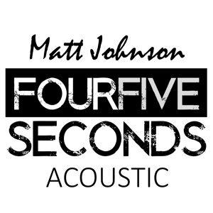 Four Five Seconds - Acoustic Version