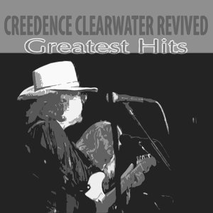 The Best of Creedence - Greatest HIts