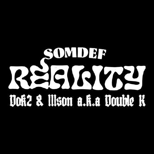 Reality (Feat. Dok2 & Illson a.k.a Double K)