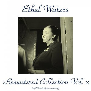 Ethel Waters Remastered Collection Vol. 2 - Remastered 2015