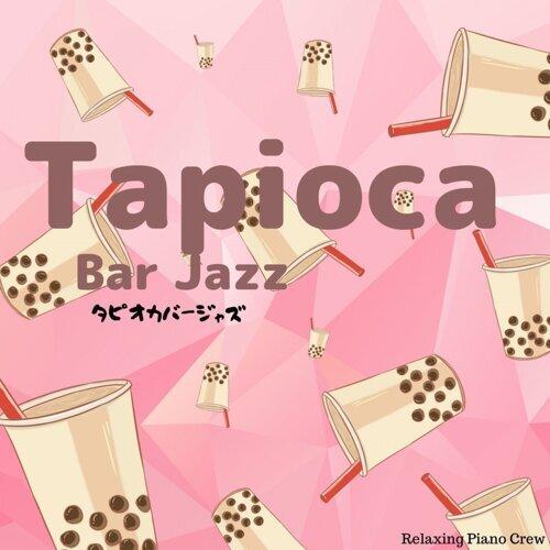Tapioca Bar Jazz: Piano BGM