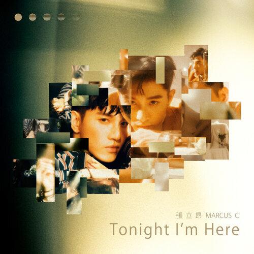 Tonight I'm Here