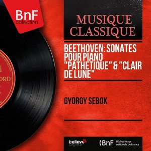 """Beethoven: Sonates pour piano """"Pathétique"""" & """"Clair de lune"""" - Mono Version"""