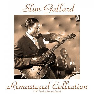 Slim Gaillard Remastered Collection - All Tracks Remastered 2015