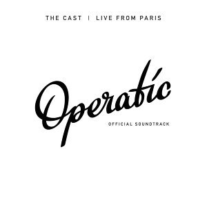 "The Cast: Live from Paris (Original Soundtrack for ""Operatic"")"