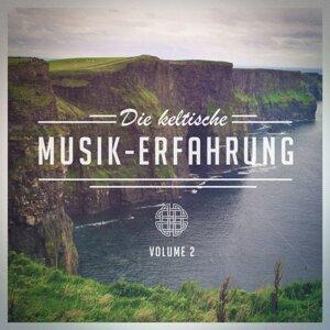 Die keltische Musik-Erfahrung, Vol. 2 (Eine Auswahl an traditioneller keltischer Musik)