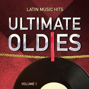 Ultimate Oldies: Latin Music Hits, Vol. 1