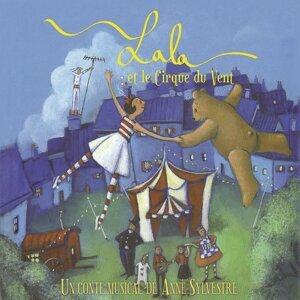 Lala et le cirque du vent - Un conte musical de Anne Sylvestre