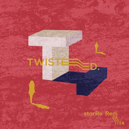 Twisted (starRo Remix)