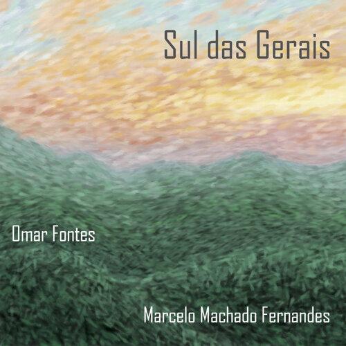 Sul das Gerais - Omar Fontes e Marcelo Machado Fernandes