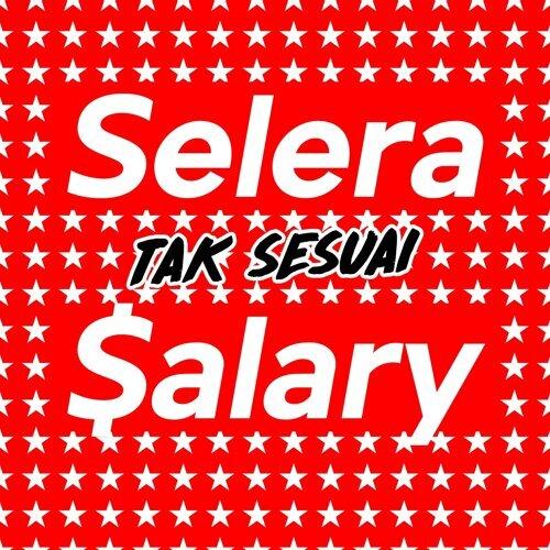 Selera Tak Sesuai Salary