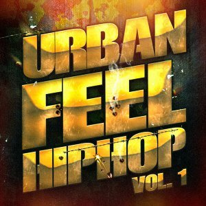 Urban Feel Hip-Hop, Vol. 1 (Fresh American Indie Hip-Hop and Rap)