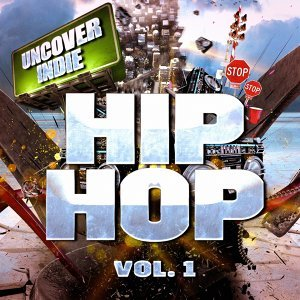 Uncover Indie: Hop-Hop, Vol. 1 (Contemporary Hip-Hop from the Streets)
