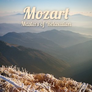 Masters of Relaxation: Mozart, Vol. 1