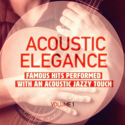 Acoustic Elegance, Vol. 1 (Famous Hits Performed With an Acoustic Jazzy Touch)