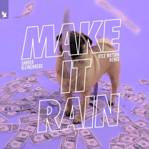 Make It Rain - Kyle Watson Remix