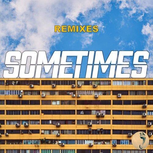 Sometimes - Remixes