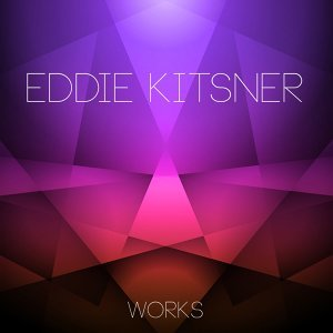 Eddie Kitsner Works