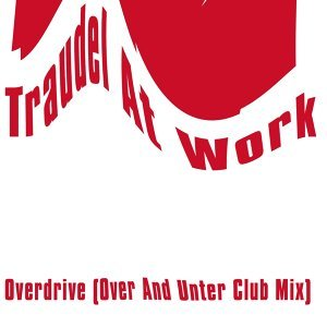 Overdrive - Over and Unter Club Mix