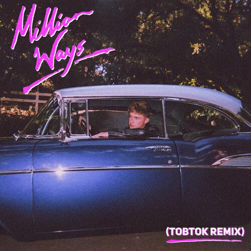 Million Ways - Tobtok Remix