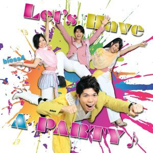 Let's Have A PARTY♪ (Let's Have A PARTY)