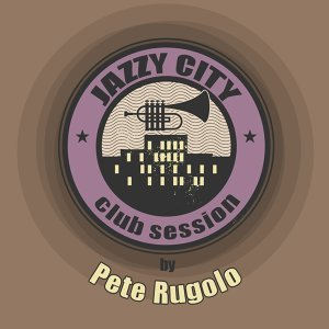 JAZZY CITY - Club Session by Pete Rugolo